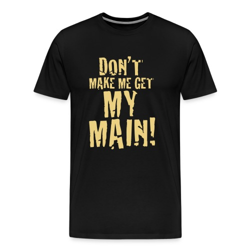 Don't make me... - Premium-T-shirt herr