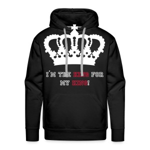 I`M THE KING FOR MY KING  - Männer Premium Hoodie