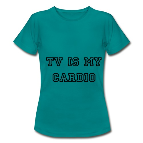 TV IS MY CARDIO T-shirt - Women's T-Shirt