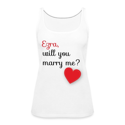 Ezra will you marry me? - Women's Premium Tank Top
