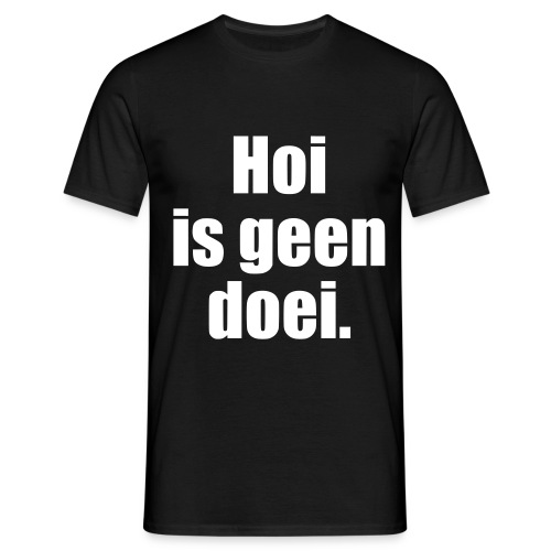 K - Hoi is geen doei., m - Mannen T-shirt