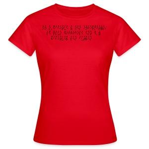 T-shirt Femme - Modèle : On s'habitue a ses infirmités, le plus difficile est d'y habituer les autres  Pour rappel : C'est un braille imprimé (sans le relief) A savoir : Les graphismes sont de couleurs noirs, donc privilégiez le choix des couleurs claires pour les produits