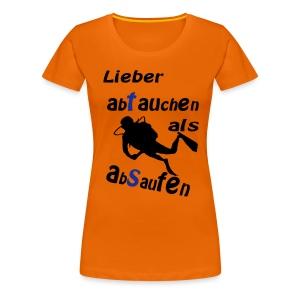 Lieber abtauchen als absaufen - Frauen Premium T-Shirt