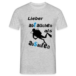 Lieber abtauchen als absaufen - Männer T-Shirt