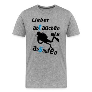 Lieber abtauchen als absaufen - Männer Premium T-Shirt