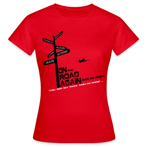 Tee-shirt WOMAN On the road again EDITION LIMITEE - T-shirt Femme