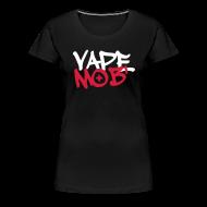 Tee shirts ~ T-shirt Premium Femme ~ Vape Mob'