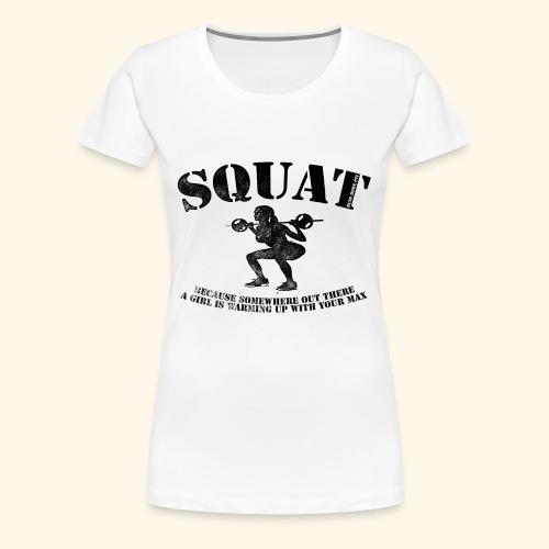 Squat - Frauen Premium T-Shirt