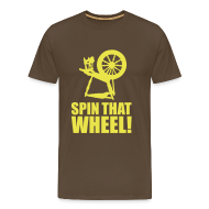T-shirts ~ Mannen Premium T-shirt ~ T-shirt Spin that wheel!
