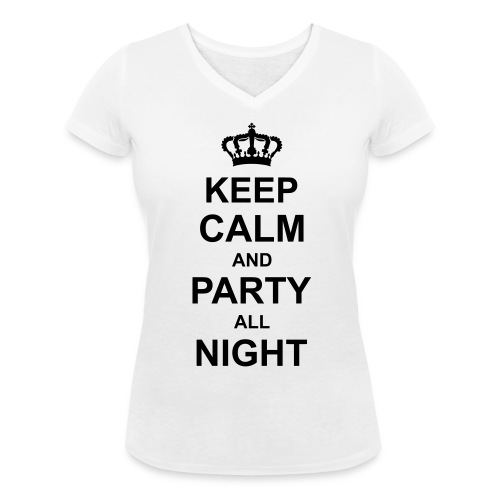 Keep calm and party all night - Vrouwen bio T-shirt met V-hals van Stanley & Stella