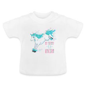 T-shirt bébé My mommy is a unicorn - T-shirt Bébé