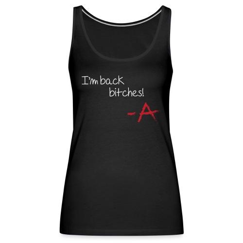 I'm back bitches - Women's Premium Tank Top