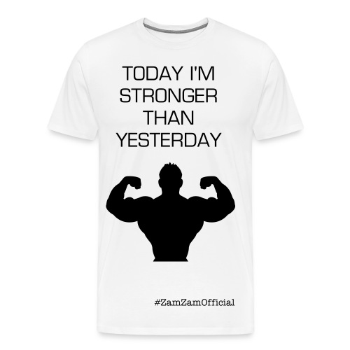 T-Shirt - Today I'm Stronger Than Yesterday #ZamZamOfficial - Mannen Premium T-shirt