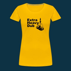 Extra Heavy Dub (female, black on yellow) - Women's Premium T-Shirt