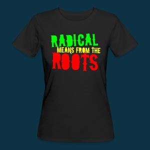 Radical from Roots (female, multi-colored on black) - Women's Organic T-shirt