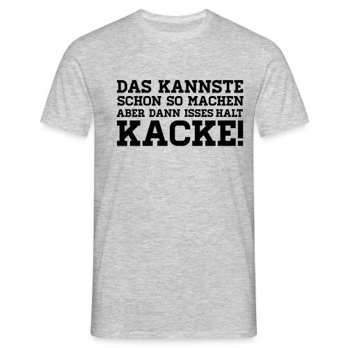 ... - Männer T-Shirt