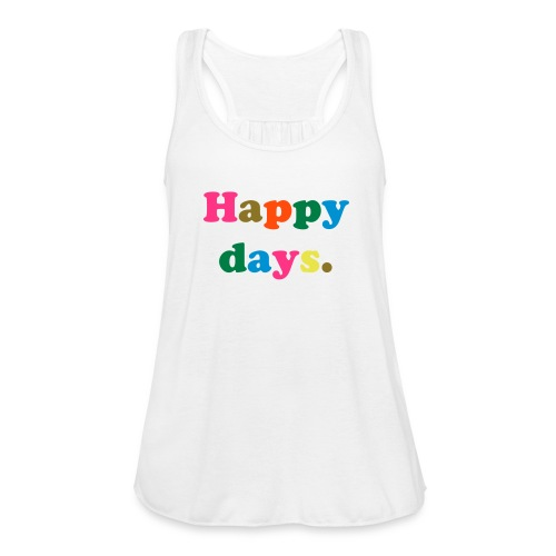 Happy Days Tank. - Women's Tank Top by Bella