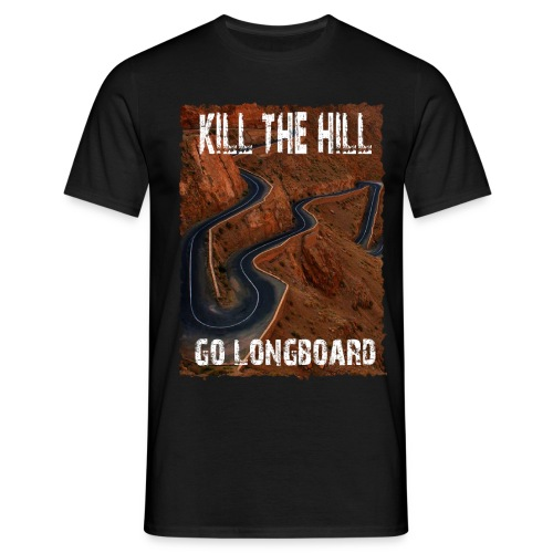 Kill The Hill - Go Longboard - Männer T-Shirt