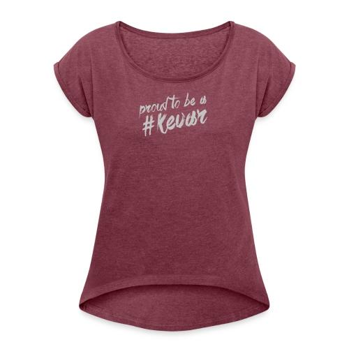 #KEVAR shirt VROUW - Vrouwen T-shirt met opgerolde mouwen