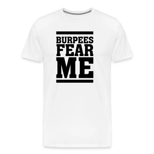 Burpees Fear ME! - Männer Premium T-Shirt