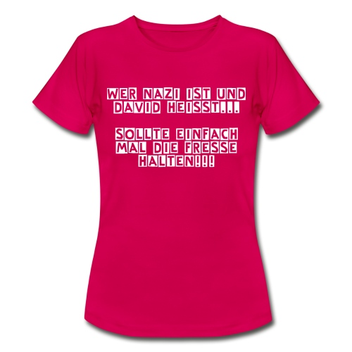 David Spruch Damen Shirt - Frauen T-Shirt
