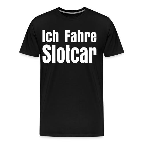 Ich Fahre Slotcar - Männer Premium T-Shirt