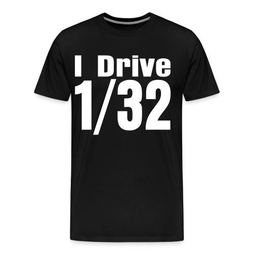 I Drive 1/32 - Männer Premium T-Shirt