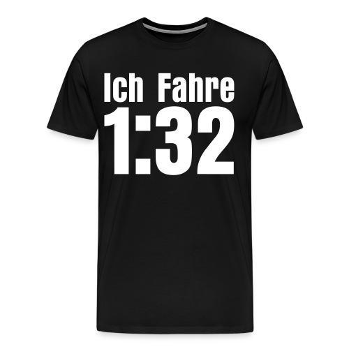 Ich Fahre 1:32 - Männer Premium T-Shirt