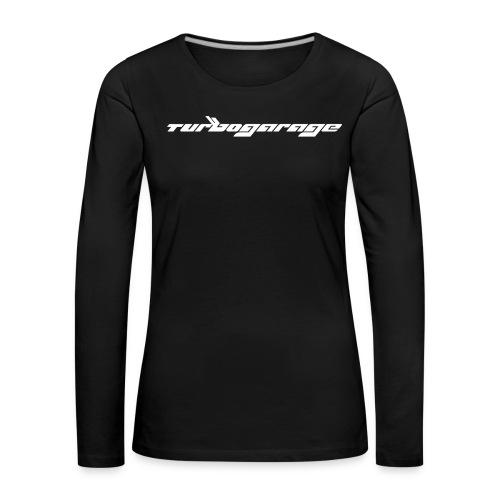 Turbogarage Long Sleeve Woman  - Frauen Premium Langarmshirt
