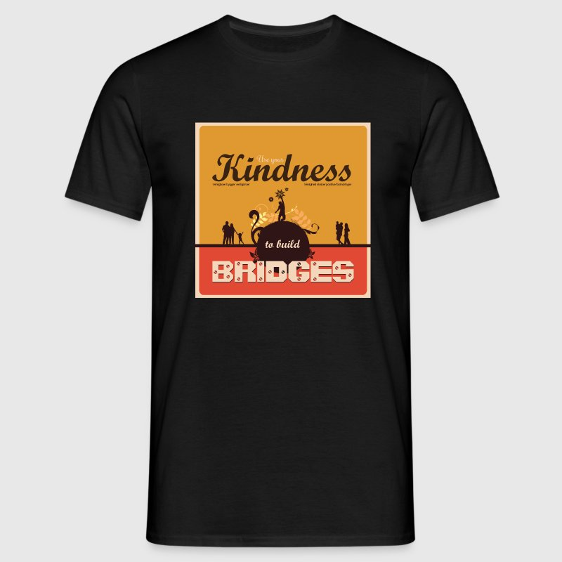 Mens tshirt with - Use your kindness to build bridges - Herre-T-shirt