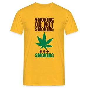 smoking or not - T-shirt Homme