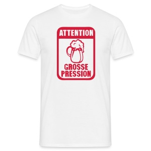 Grosse pression - T-shirt Homme
