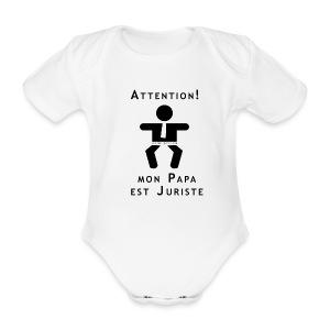 Attention Papa juriste ! - Body bébé bio manches courtes