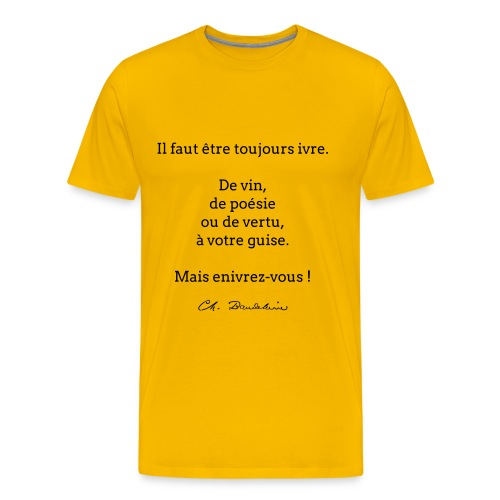 T-shirt Homme - Il faut être toujours ivre... - T-shirt Premium Homme
