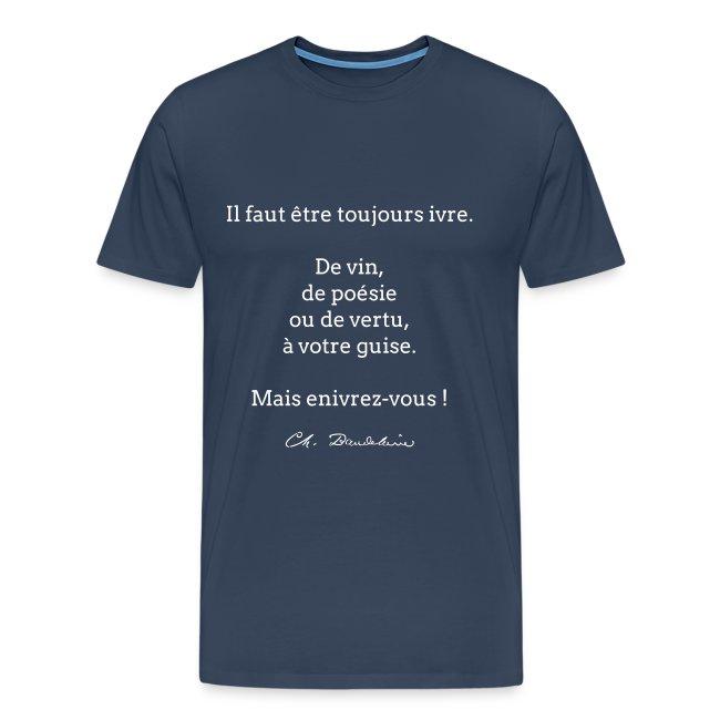 T-shirt Homme - Il faut être toujours ivre...