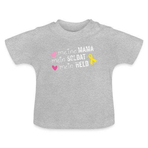 Meine Mama, mein Soldat mein Held - Baby T-Shirt