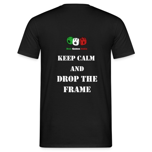 Keep calm and drop the frame - Maglietta da uomo