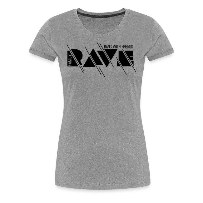Frauen Premium T-Shirt // RAVE (Logo schwarz)
