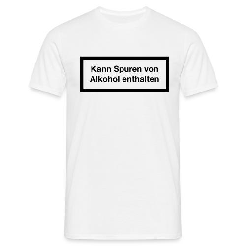 Kann Spuren von Alkohol enthalten! - Männer T-Shirt