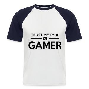 Trust Me I'am A Gamer T-Shirt - Mannen baseballshirt korte mouw