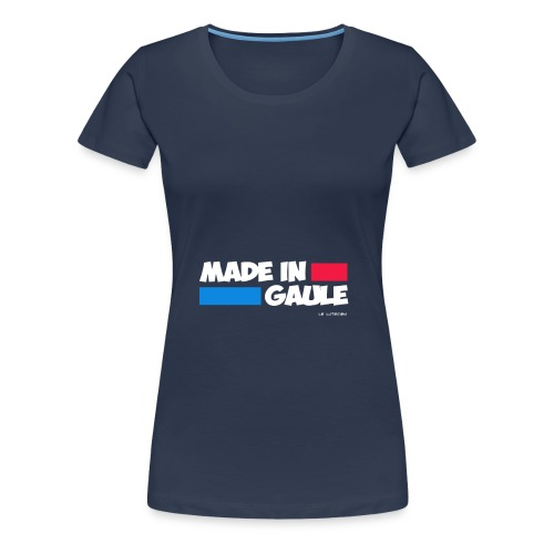 made in gaule - T-shirt Premium Femme