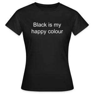 Black is my happy colour t-shirt - Vrouwen T-shirt