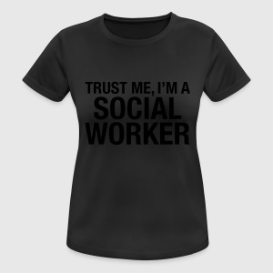 Trust Me I'm A Social Worker Camisetas - Camiseta mujer transpirable