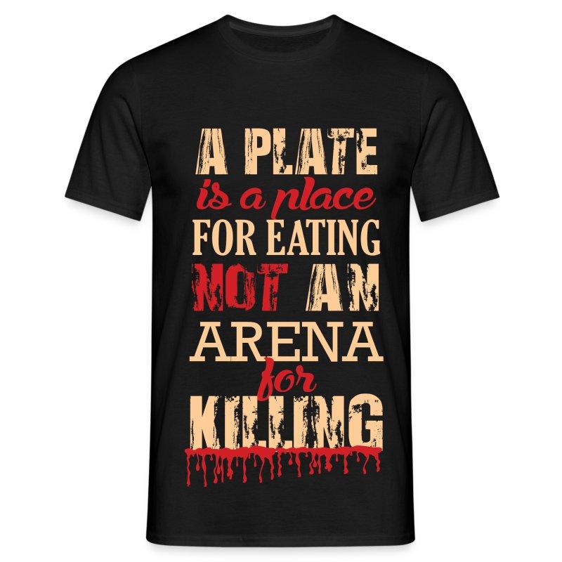 Not a Plate for KILLING! - Männer T-Shirt