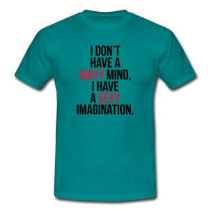 Men's T-Shirt - I Don't Have A Dirty Mind