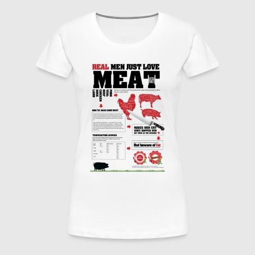 Real men just love meat - Dame premium T-shirt