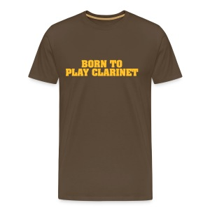 Born To Play Clarinet - Men's Premium T-Shirt
