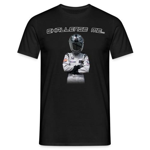 Challenge Me... - T-Shirt - Männer T-Shirt