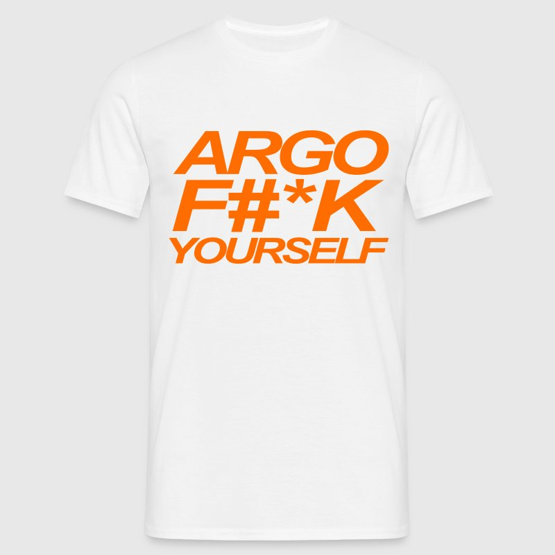 Argo Fuck Yourself (Argo) - Men's T-Shirt