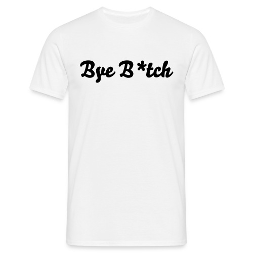 BYE BITCH 93 - T-shirt Homme